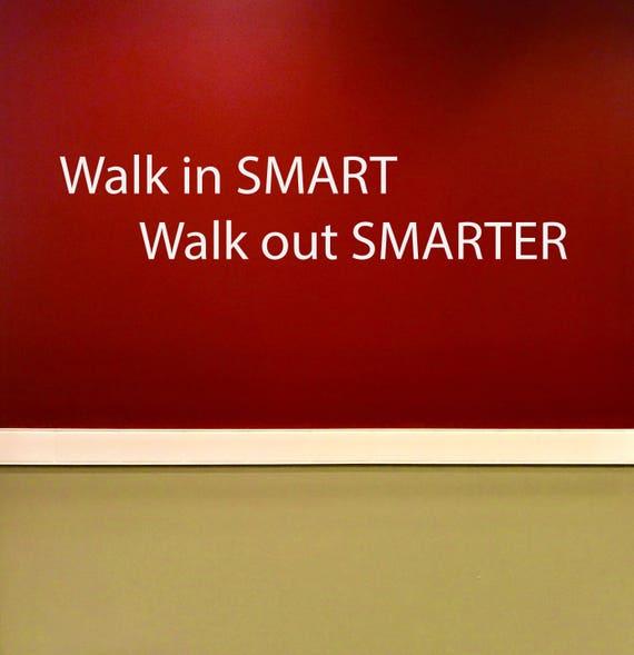 Classroom Ideas, Classroom Sign, Inspirational Teacher Decor, Walk in SMART Walk out SMARTER