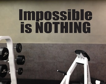 GYM MOTIVATION QUOTE, Vinyl Wall Art Decal,  Impossible is Nothing