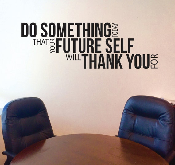 Inspirational Classroom Quote Decal, Motivational Office Decal, Do Something Today That Your Future Self Will Thank You For