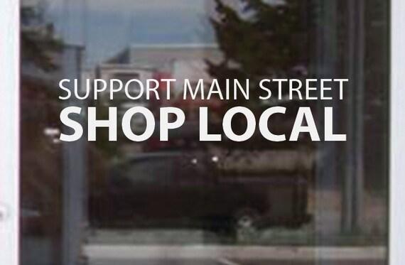 "Support Main Street, Shop Local. Vinyl Window Decal Sticker 5""x18"", item#96"