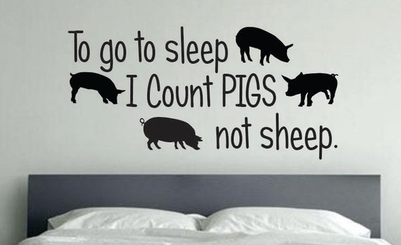 Pig Room Decor, To go to sleep I Count Pigs not sheep. 36