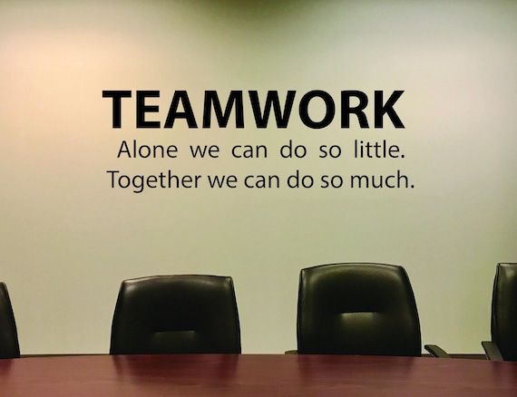 Office Sign, Teamwork Quote Decal, Office Wall Decor, TEAMWORK Alone we can do so little. Together we can do so much.
