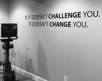 Classroom Decor Ideas, Gym Wall Decal, Physical Therapy Office Ideas, Doctor Office Sign, If It Doesn't CHALLENGE You. It Doesn't CHANGE You