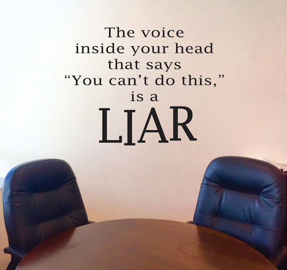 Inspirational Exercise Quote, Inspirational Classroom Quote. The voice inside your head that says you can't do this is a liar
