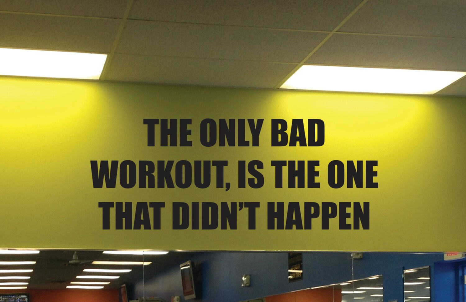 Motivational Wall Decal, The Only Bad Workout, Is The One That Didn ...