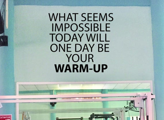Large Gym Wall Decal, Gym Design, Fitness Studio Design, What seems impossible today will one day be your WARM-UP