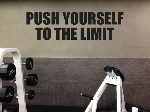GYM MOTIVATION DECAL, Push Yourself To The Limit