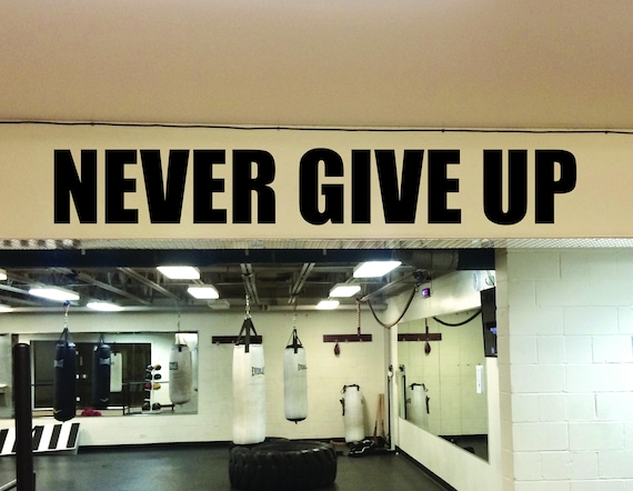 Motivational Wall Decal, Gym Wall Decal, Classroom Decor. NEVER GIVE UP