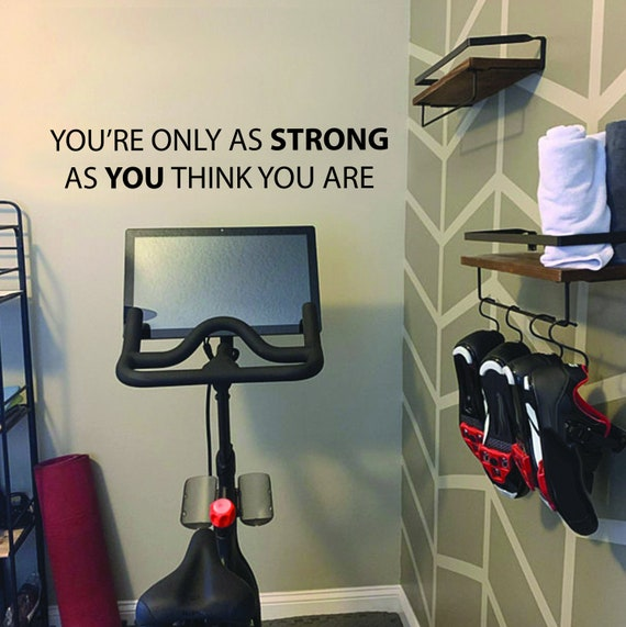 Cycling Studio Decor, Home Cycling Room Ideas, Home Gym Design Ideas, You're only as STRONG as YOU think you are, Gym Wall Decal