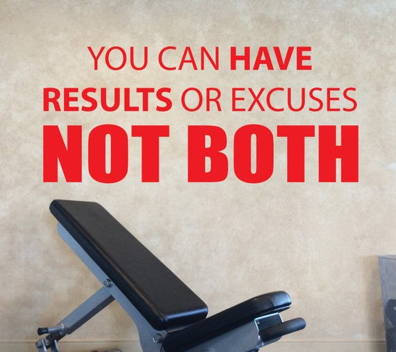 Home Gym Design, Vinyl Wall Decal Motivation. You Can Have Results or Excuses NOT BOTH
