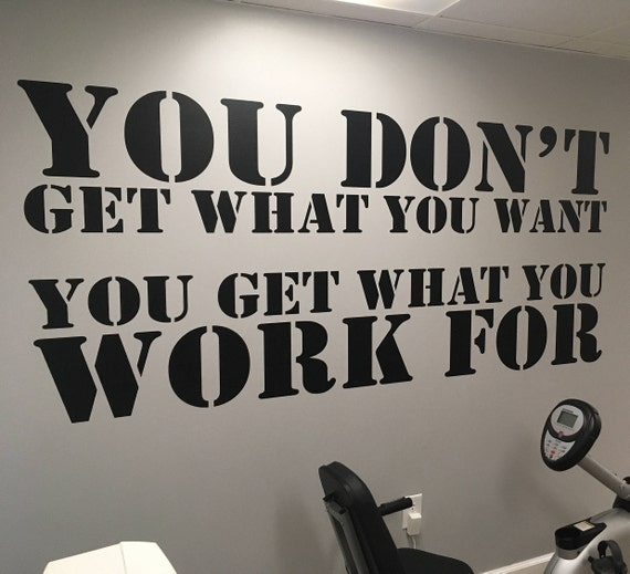 Physical Therapy Decor, Gym Design Ideas, Home Gym Ideas. You Don't Get What You Want You Get What You Work For