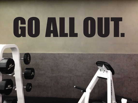 Weight Room Wall Decor, Gym Layout Ideas, Gym Wall  Sticker, Go All Out.