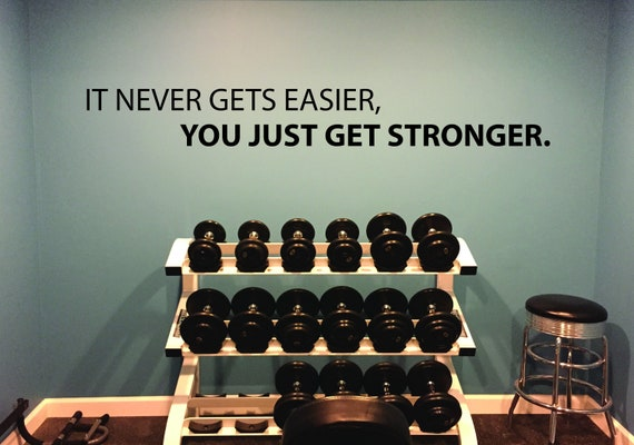 Fitness Wall Decal, Gym Wall Sticker, Gym Design Ideas, Physical Therapy Office Design, It Never Gets Easier, You Just Get Stronger.