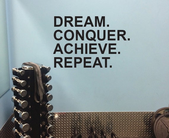 Motivational Work Out Gym Decor, Dream. Conquer. Achieve. Repeat. Wall Decal