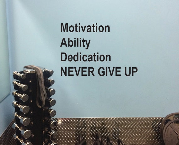 Gym Design, Motivation Ability Dedication NEVER GIVE UP, Motivational Gym Wall Decal