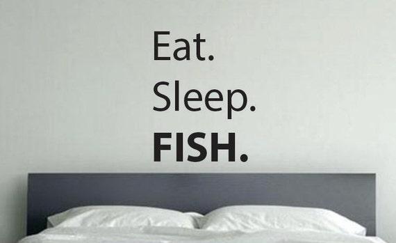 Fathers Day Gift Idea, Eat. Sleep. FISH. Wall Decal