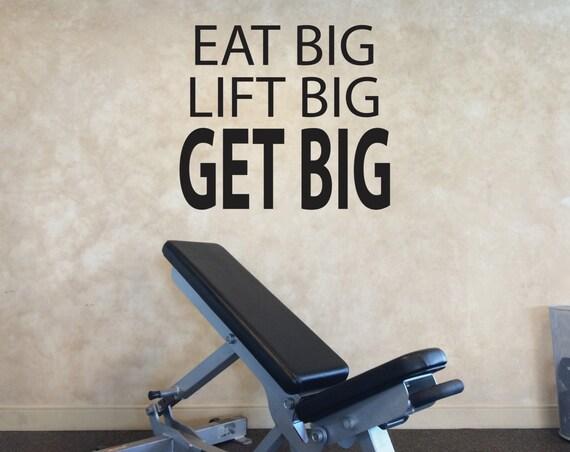 GYM QUOTE, Home Gym Design, Eat Big Lift Big Get Big Wall Decal