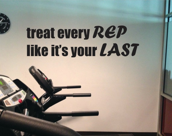 Fitness Motivation Decal Design Decor, Motivational Quote Wall Decal. treat every REP like it's your LAST