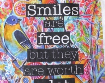 Smiles are free inspirational T  Shirt