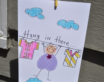 Encouragement/ Inspirational Greeting Card     Hang In There