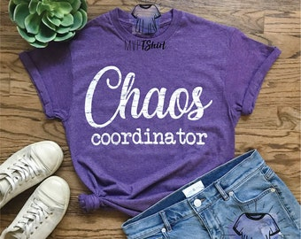 3cc60bdf Chaos Coordinator Unisex T-Shirt- Shirts with Sayings - Women Funny Shirts  - Funny Shirt for Mom - Women Graphic Tees - Gift for Mom
