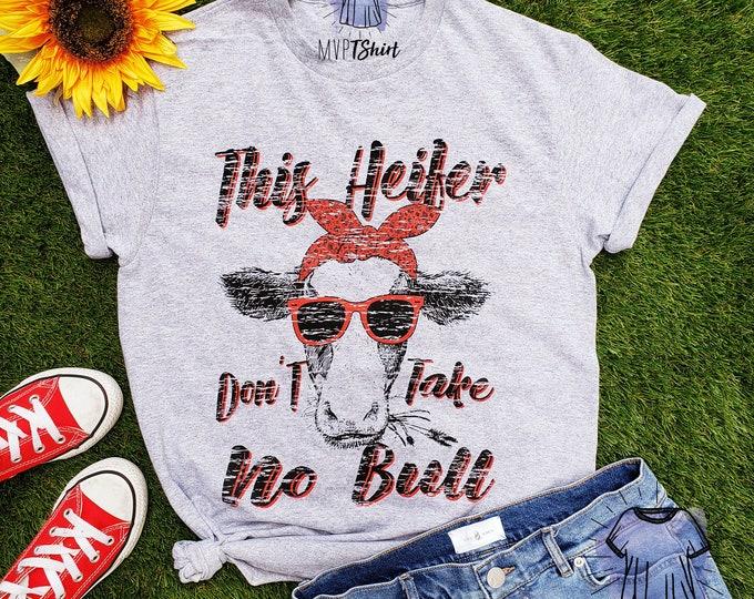 This Heifer Don't Take No Bull