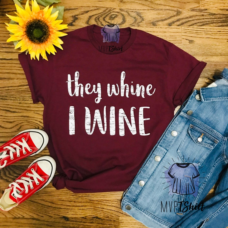 f687e642a0 They Whine I Wine T-Shirts-Moms T-Shirt-Funny Drinking Gift | Etsy