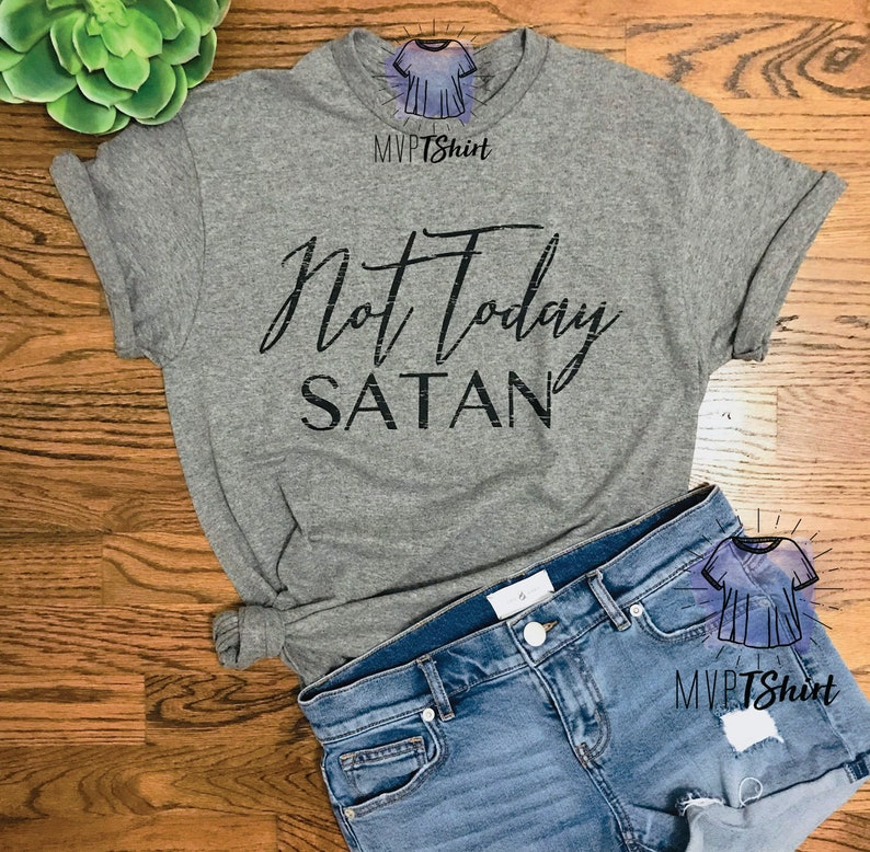 24d07e15 Not Today Satan T-Shirt-Funny Christian Tee-Shirt with | Etsy