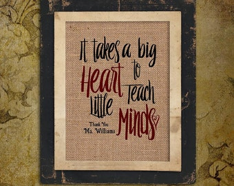 Teacher Gift   Personalized Burlap Print   It Takes a Big Heart to Teach Little Minds   Red Heart   School   #0112