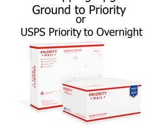 USPS Shipping Upgrade from USPS Ground to USPS Priority or Overnight