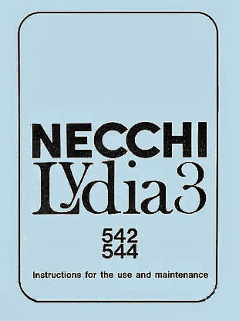 NECCHI LYDIA 542 544 Instruction Book and Service / Repair manual Manual on