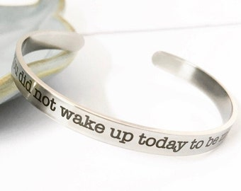 You did not wake up today to be Mediocre ~ Engraved Cuff Bracelet ~ Affirmation Mantra ~ Motivational Quotes ~ Gift for Her ~ Hustle Harder