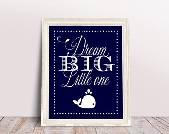 Nautical Nursery, Nautical Nursery Print, Dream big little one (navy background) printable 8x10 print