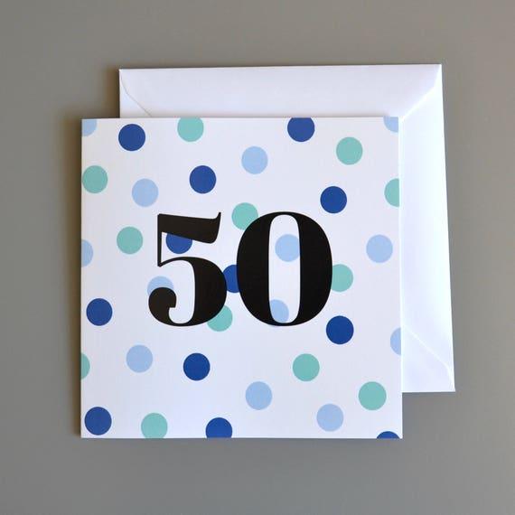 50th Birthday Card For Him 50th 50 Fiftieth Blue Dotty