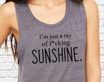 Ray of Sunshine, Rude Sassy Printed Shirt, Muscle Tank, Ladies Gift