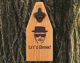 Beer Bottle Opener Breaking Bad Wooden Sign Bottle Opener