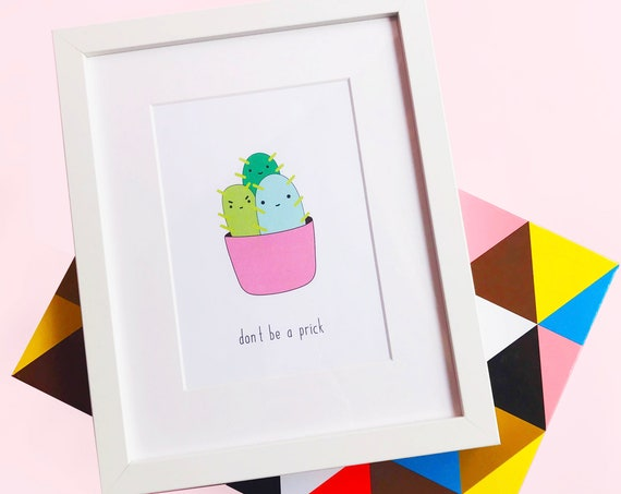 Don't be a prick- 8 X 10 Framed Art