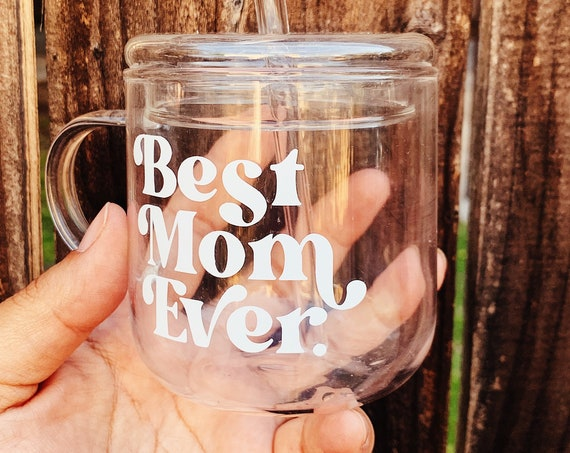 Best mom Ever coffee mug includes 1 lid and 1 straw - High borosilicate glass.
