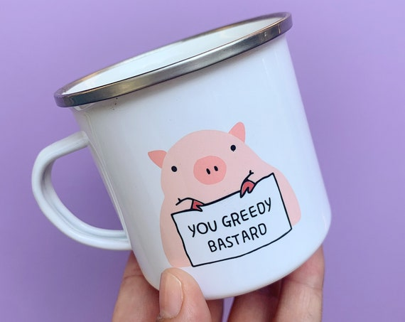 Greedy Bastard - Enamel mug
