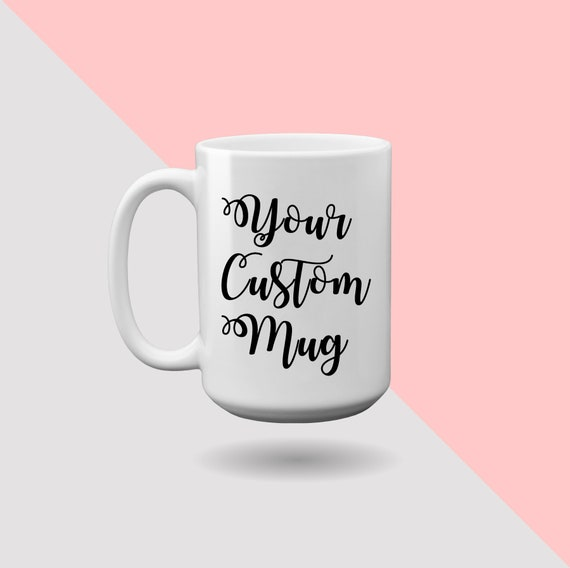 Custom Mug- Pick up ONLY from LA