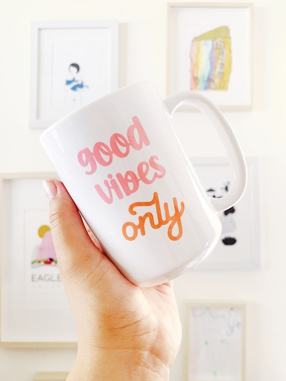 Good vibes only coffee mug.