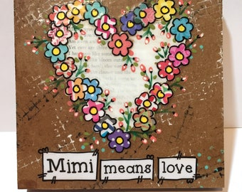 Mimi gift, Grandmother Gift, Mimi means love, Floral Heart Sign, Mother's Day gift