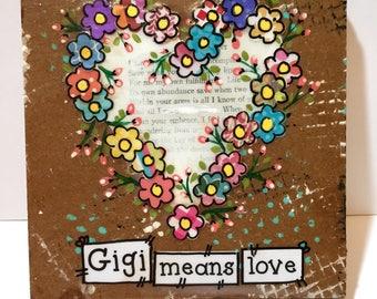 Gigi Gift, Grandmother Gift, Gigi means love, Floral Heart Sign, Mother's Day gift