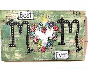 Mother's Day Gift, Mom Gift, Best Mom Ever, Floral Heart Sign