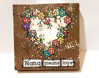 Grandmother Gift, Nana Gift, Nana means love, Floral Heart Sign, Mother's Day gift
