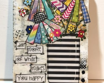 Striped vase of Flowers    Mixed Media  Flower Sign   Black and White Stripes   do more of what makes you happy