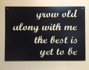 Grow old with me metal wall sign