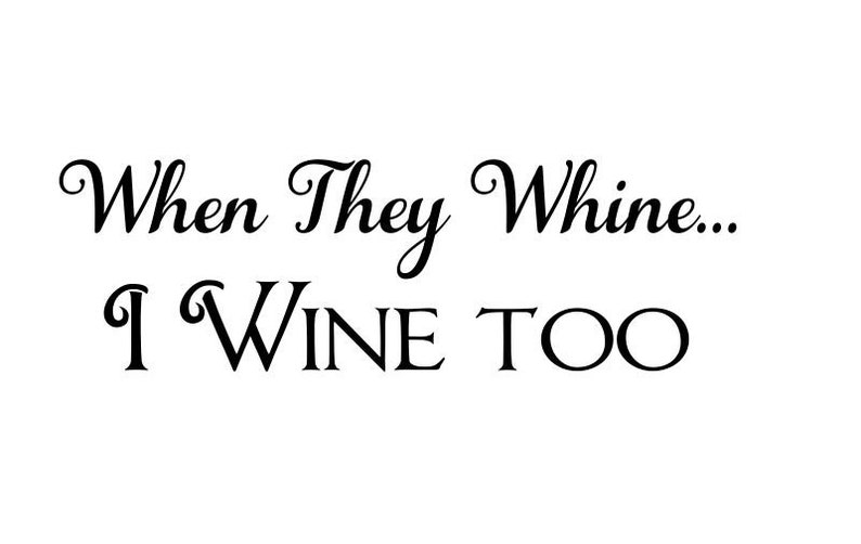 They Whine I wine Window decoration or cutting board template image 0