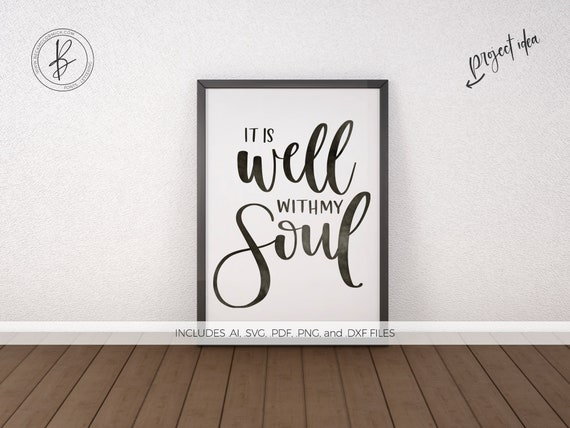 It Is Well With My Soul Svg File Positive Silhouette Cut Etsy