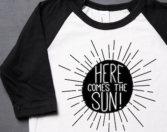 Here Comes The Sun Kids T Shirt - Music Lyrics Toddler Shirt - The Beatles - Rock and Roll - Music - Screen Printed - Baby T-shirt